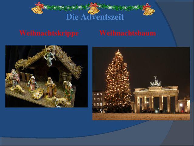 Die Adventszeit Weihnachtskrippe Weihnachtsbaum