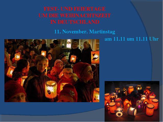 FEST- UND FEIERTAGE UM DIE WEIHNACHTSZEIT IN DEUTSCHLAND 11. November. Martin...
