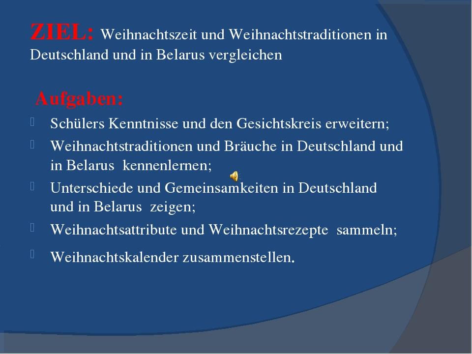 ZIEL: Weihnachtszeit und Weihnachtstraditionen in Deutschland und in Belarus...