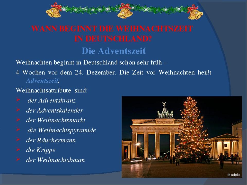 WANN BEGINNT DIE WEIHNACHTSZEIT IN DEUTSCHLAND? Die Adventszeit Weihnachten...