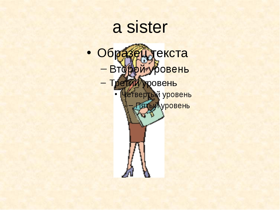 a sister