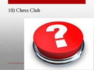 10) Chess Club