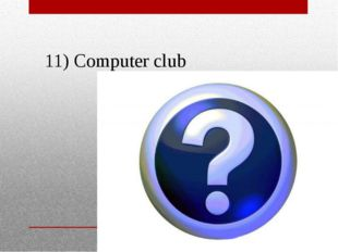 11) Computer club