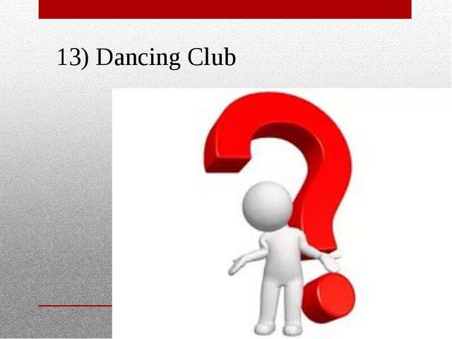 13) Dancing Club