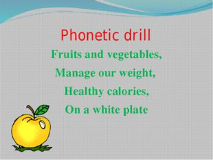 Phonetic drill Fruits and vegetables, Manage our weight, Healthy calories, On