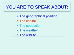 The geographical position The geographical position The capital The popula