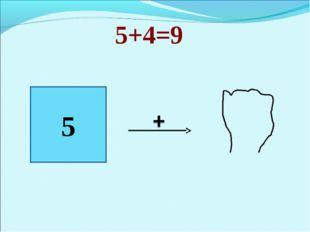 5+4=9 5