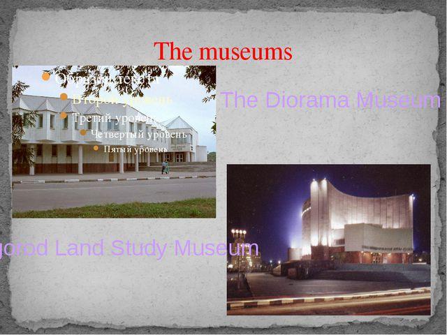 The museums The Diorama Museum Belgorod Land Study Museum