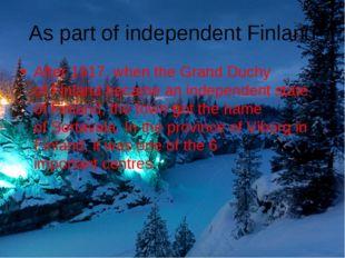 Aspart ofindependentFinland After1917,when theGrand Duchy ofFinlandbe