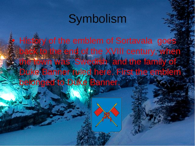 Symbolism History of the emblem ofSortavalagoes back to theend of theXVI...