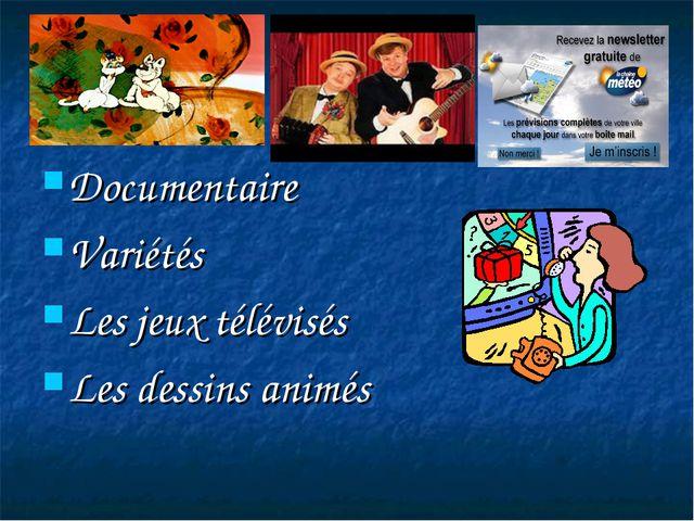 Documentaire Variétés Les jeux télévisés Les dessins animés