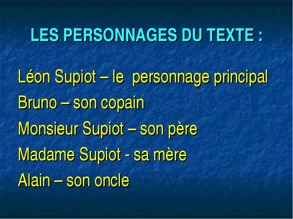 LES PERSONNAGES DU TEXTE : Léon Supiot – le personnage principal Bruno – son...