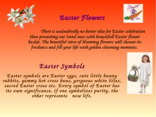 Easter Flowers There is undoubtedly no better idea for Easter celebration tha