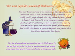 The most popular customs of Halloween. Fire has always played an important pa