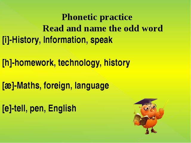Phonetic practice Read and name the odd word [i]-History, Information, speak...