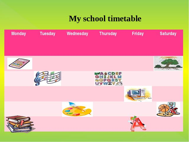 My school timetable Monday Tuesday Wednesday Thursday Friday Saturday
