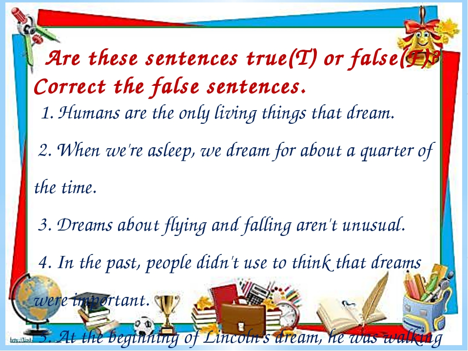 Are these sentences true(T) or false(F)? Correct the false sentences. 1. Huma...