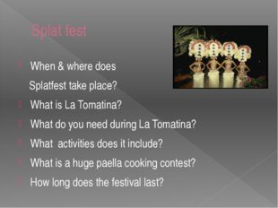 Splat fest When & where does Splatfest take place? What is La Tomatina? What