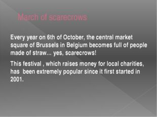 March of scarecrows Every year on 6th of October, the central market square o
