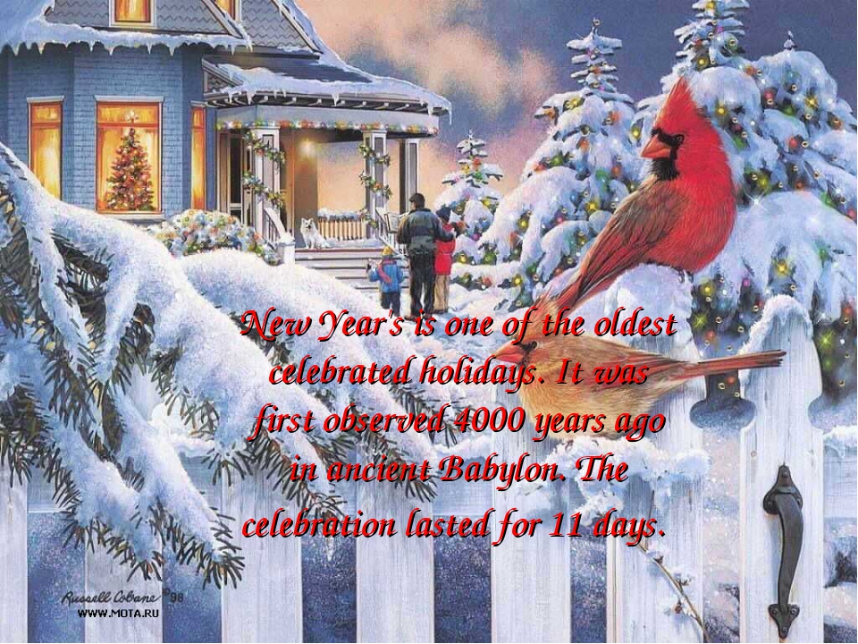 New Year's is one of the oldest celebrated holidays. It was first observed 40...