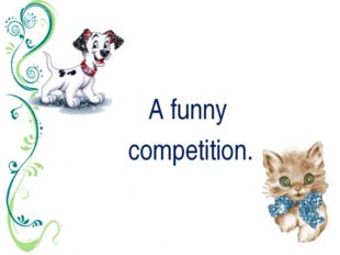 A funny competition.