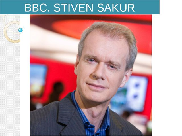 BBC. STIVEN SAKUR