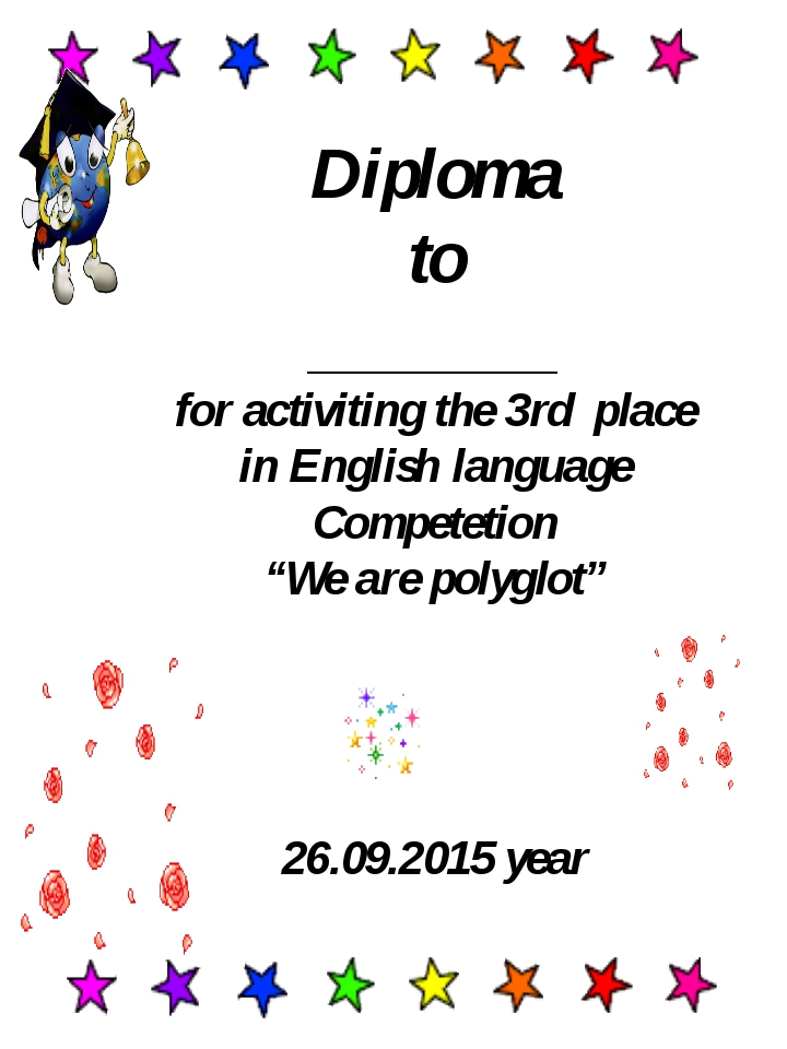 Diploma to _______ for activiting the 3rd place in English language Competeti...