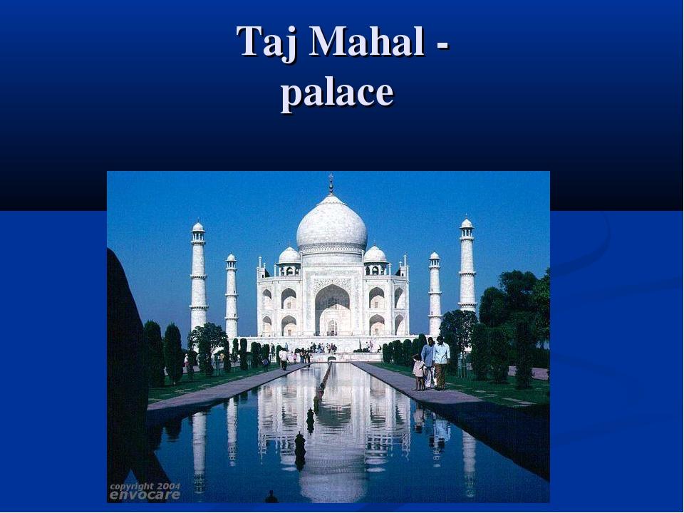 Taj Mahal - palace