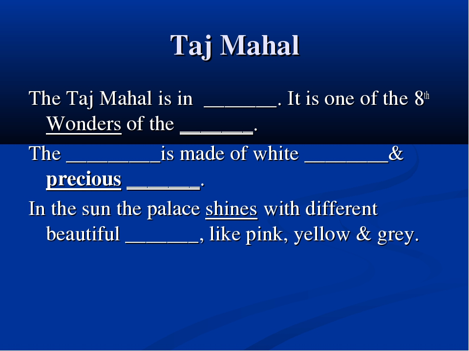 Taj Mahal The Taj Mahal is in _______. It is one of the 8th Wonders of the __...