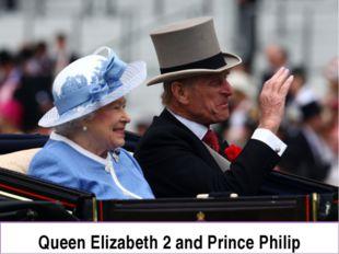 Queen Elizabeth 2 and Prince Philip
