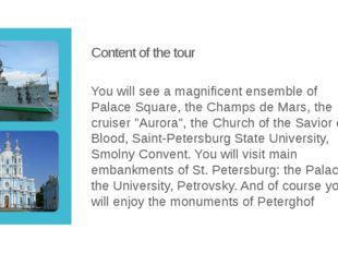 Content of the tour You will see a magnificent ensemble of Palace Square, the