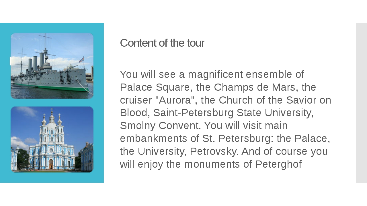 Content of the tour You will see a magnificent ensemble of Palace Square, the...