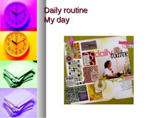 Daily routine My day
