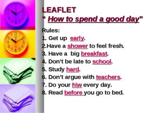 "LEAFLET "" How to spend a good day"" Rules: 1. Get up early. 2.Have a shower to"