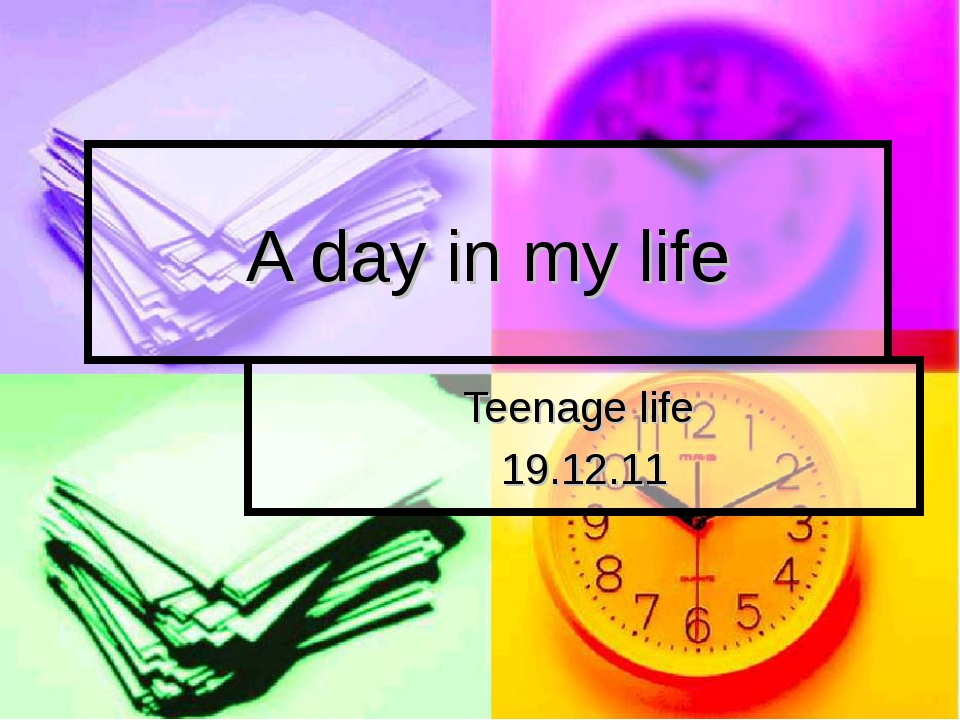 A day in my life Teenage life 19.12.11