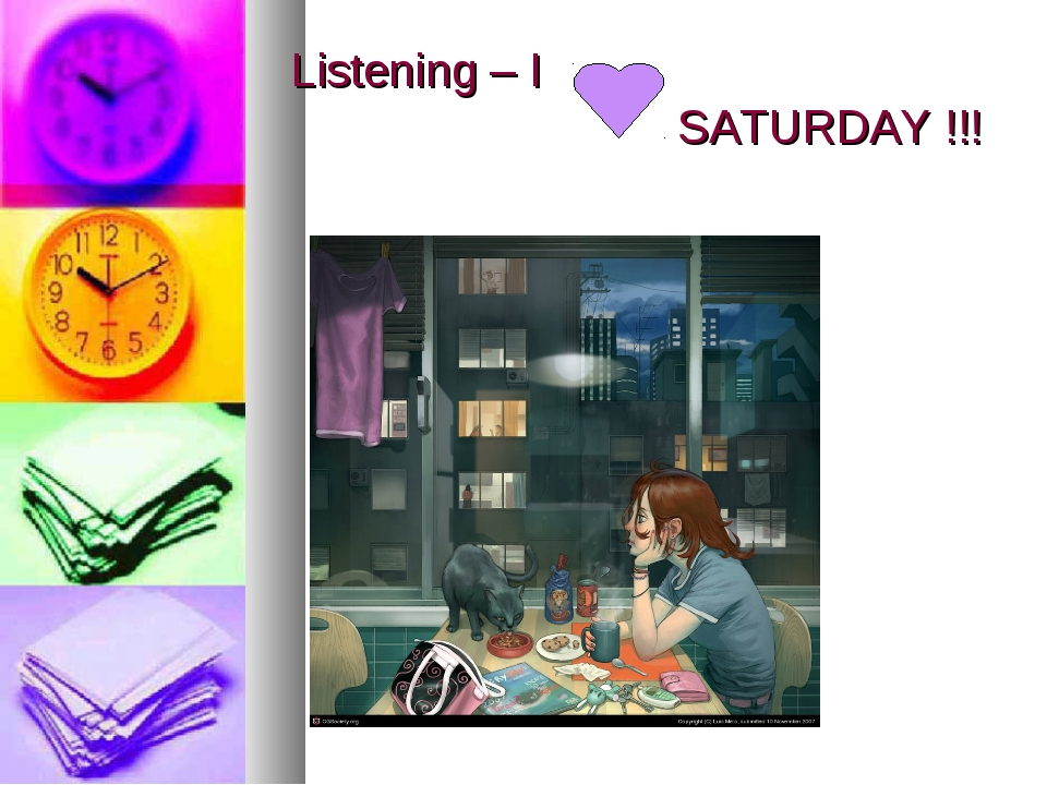 Listening – I SATURDAY !!!