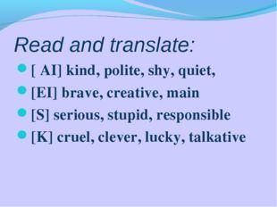 Read and translate: [ AI] kind, polite, shy, quiet, [EI] brave, creative, mai