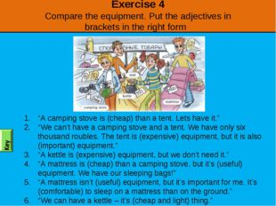 Exercise 4 Compare the equipment. Put the adjectives in brackets in the right