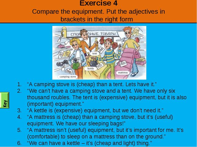 Exercise 4 Compare the equipment. Put the adjectives in brackets in the right...