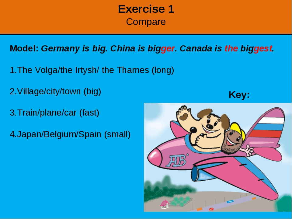 Exercise 1 Compare Model: Germany is big. China is bigger. Canada is the bigg...