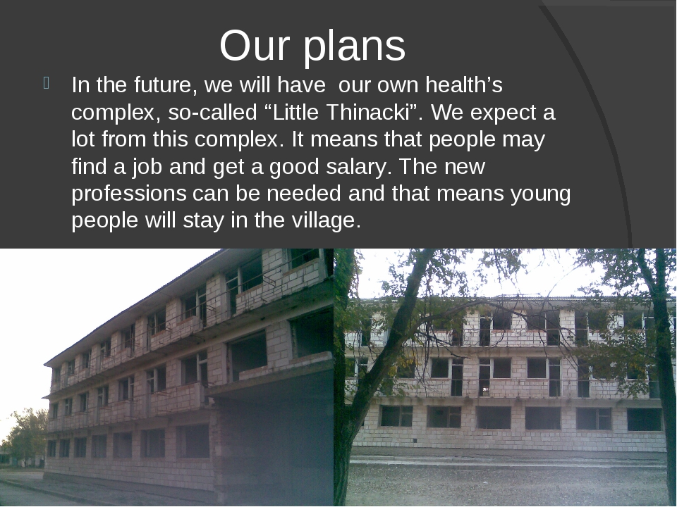 "Our plans In the future, we will have our own health's complex, so-called ""L..."