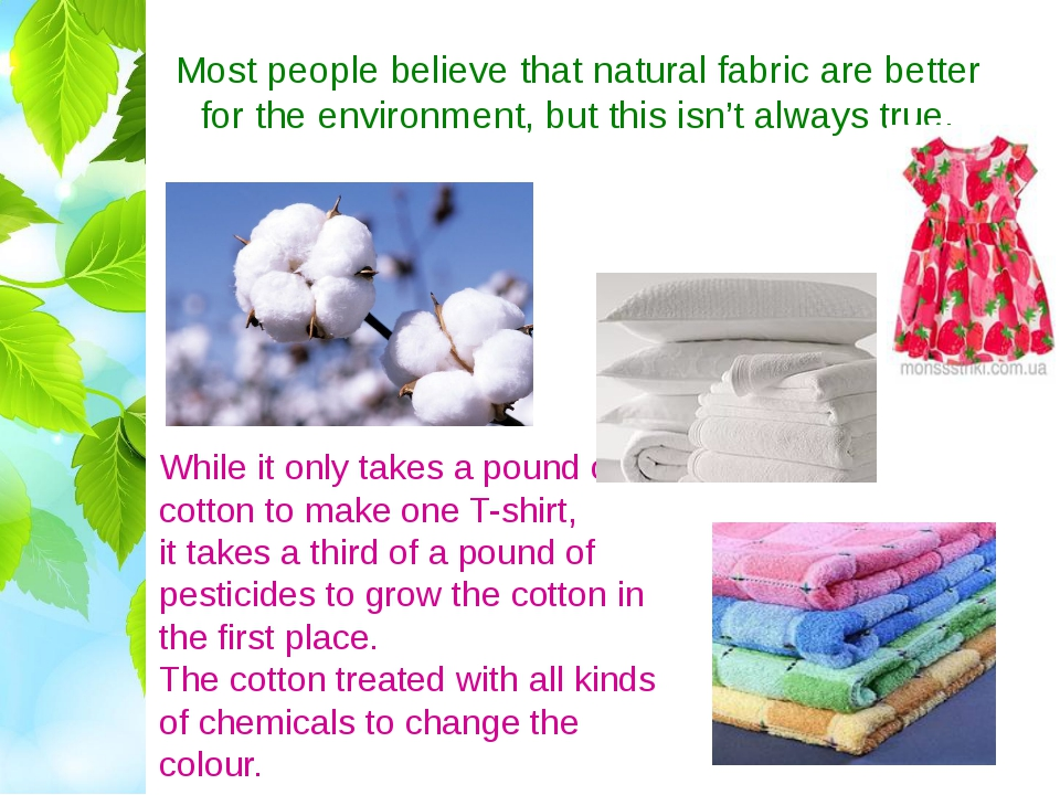 Most people believe that natural fabric are better for the environment, but t...