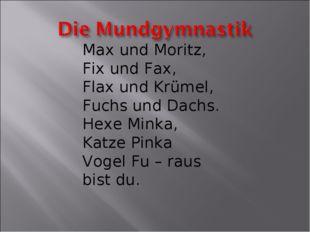 Max und Moritz, Fix und Fax, Flax und Krümel, Fuchs und Dachs. Hexe Minka, Ka
