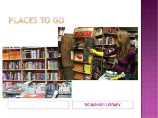 BOOKSHOP / LIBRARY