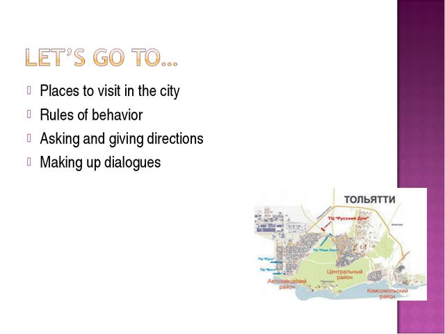 Places to visit in the city Rules of behavior Asking and giving directions Ma...