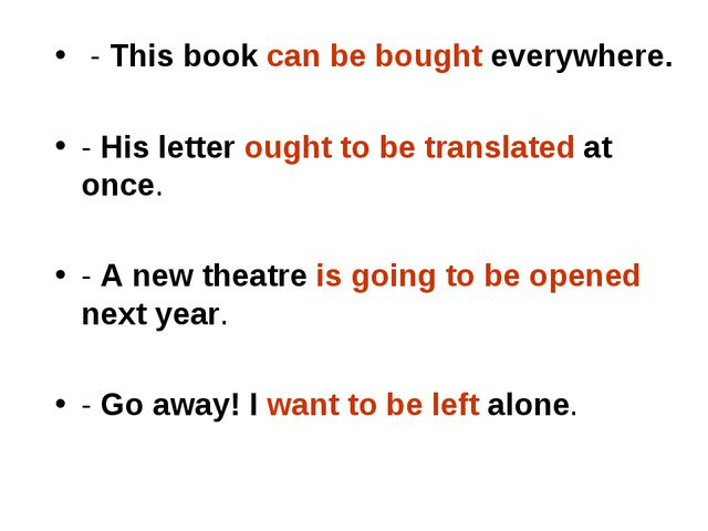 - This book can be bought everywhere. - His letter ought to be translated at...