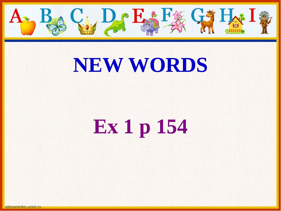 NEW WORDS Ex 1 p 154