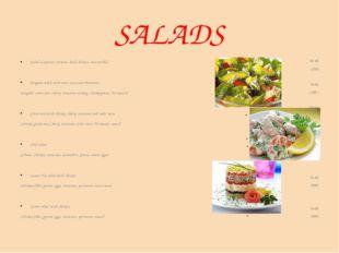 SALADS Salad «Caprese» (tomato, basil, lettuce, mozzarella) Arugula salad wit