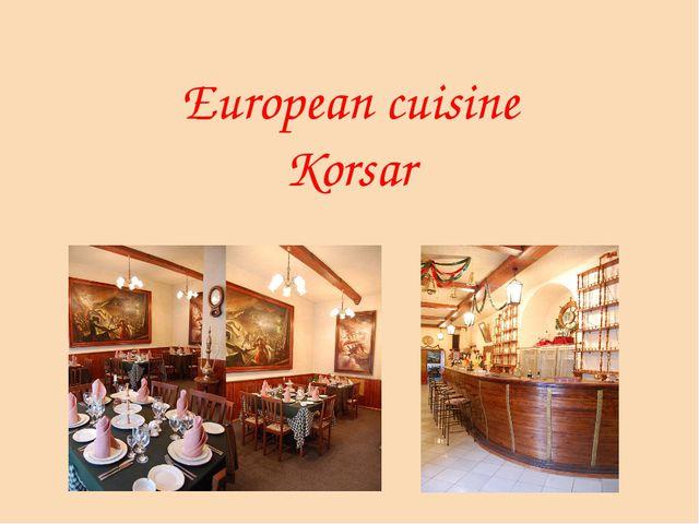 European cuisine Korsar