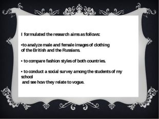 I formulated the research aims as follows: •to analyze male and female image